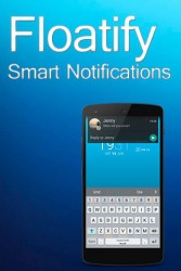 Floatify - Smart Notifications Android Mobile Phone Application