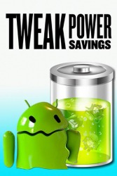 Tweak Power Savings Android Mobile Phone Application