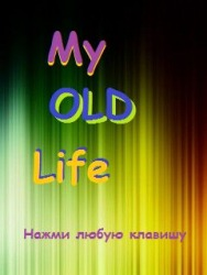 My Old Life