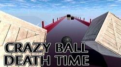 Crazy Ball 3D: Death Time