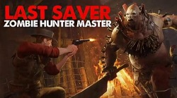 Last Saver: Zombie Hunter Master Android Mobile Phone Game