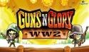 Guns'n'Glory. WW2 Android Mobile Phone Game