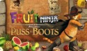 Fruit Ninja Puss in Boots Android Mobile Phone Game