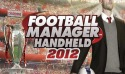 Football Manager Handheld 2012 Android Mobile Phone Game