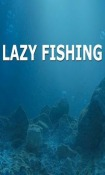 Lazy Fishing HD Android Mobile Phone Game