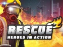 Rescue: Heroes In Action Android Mobile Phone Game