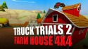 Truck Trials 2: Farm House 4x4 Android Mobile Phone Game