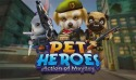 Action Of Mayday: Pet Heroes Android Mobile Phone Game