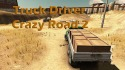 Truck Driver: Crazy Road 2 Android Mobile Phone Game