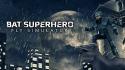 Bat Superhero: Fly Simulator Android Mobile Phone Game