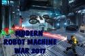 Modern Robot Machine War 2017 Samsung Galaxy Ace Duos S6802 Game