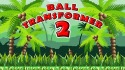 Ball Transformer 2 Android Mobile Phone Game