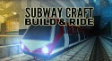 Subway Craft: Build And Ride Android Mobile Phone Game
