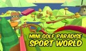 Mini Golf Paradise Sport World Android Mobile Phone Game