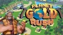 Planet Gold Rush Android Mobile Phone Game