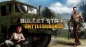 Bullet Strike: Battlegrounds Android Mobile Phone Game