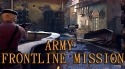 Army Frontline Mission: Strike Shooting Force 3D Android Mobile Phone Game