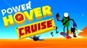 Power Hover: Cruise Android Mobile Phone Game