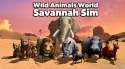 Wild Animals World: Savannah Simulator Android Mobile Phone Game