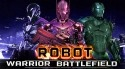 Robot Warrior Battlefield 2018 Android Mobile Phone Game
