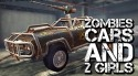 Zombies, Cars And 2 Girls Android Mobile Phone Game