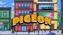 Pigeon: Feel Like The King Of The Streets Samsung Galaxy J7 Duo Game