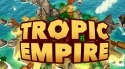 Tropic Empire: Idle Builder Adventure Micromax Canvas Infinity Game