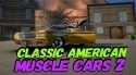 Classic American Muscle Cars 2 Android Mobile Phone Game