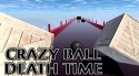 Crazy Ball 3D: Death Time Android Mobile Phone Game