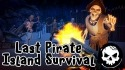 Last Pirate: Island Survival Android Mobile Phone Game