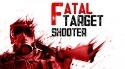 Fatal Target Shooter Android Mobile Phone Game