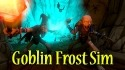 Goblin Frost Simulator Android Mobile Phone Game