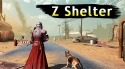 Z Shelter Survival Games: Survive The Last Day! Android Mobile Phone Game
