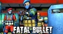 Fatal Bullet: FPS Gun Shooting Game LG Stylus 2 Plus Game