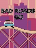 Bad Roads: Go Android Mobile Phone Game