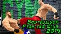 Bodybuilder Fighting Club 2019 Android Mobile Phone Game