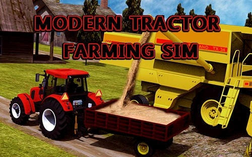 Download Free Android Game Modern Tractor Farming