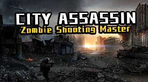 City Assassin: Zombie Shooting Master Android Game Image 1