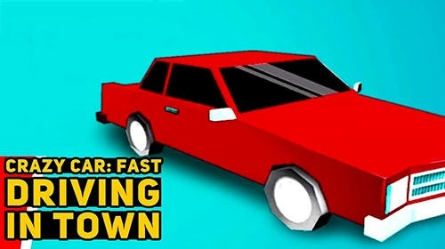 Crazy Car: Fast Driving In Town Android Game Image 1