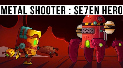 Metal Shooter: Se7en Hero Android Game Image 1
