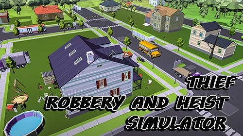 Thief: Robbery And Heist Simulator Android Game Image 1