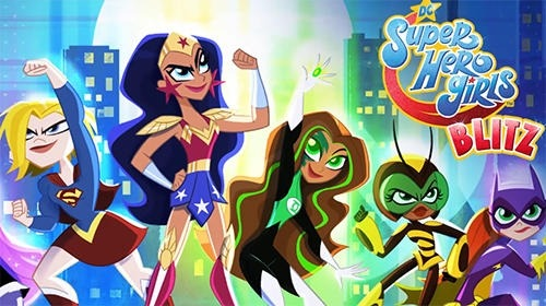 DC Super Hero Girls Blitz Android Game Image 1