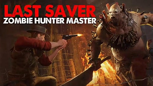 Last Saver: Zombie Hunter Master Android Game Image 1