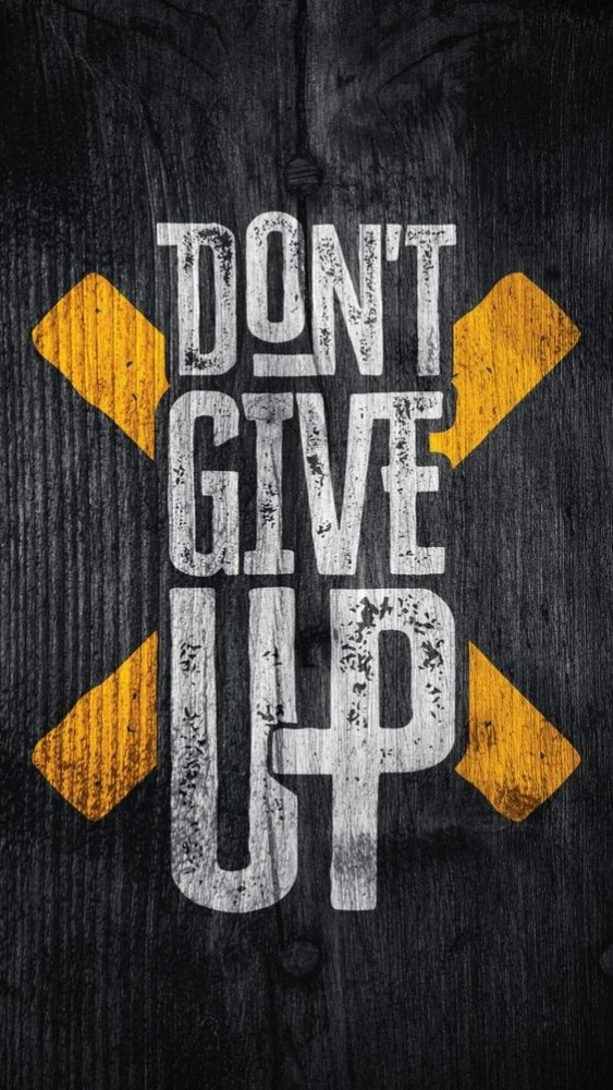 Don't Give Up Mobile Phone Wallpaper Image 1