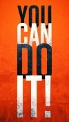 You Can Do It  Mobile Phone Wallpaper